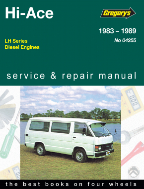 Toyota Hi Ace (83 - 89) Gregorys Repair Manual