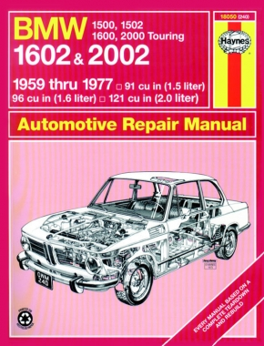 BMW 1500, 1502, 1600, 1602, 2000 & 2002 (59 - 77) Haynes Repair Manual