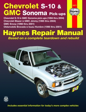 Chevrolet S-10 & GMC Sonoma pick-ups (1994-2004). Inc. S-10 Blazer & GMC Jimmy (1995-2004), GMC Envoy (1998-2001) & Oldsmobile Bravada/Isuzu Hombre (1996-2001) Haynes Repair Manual
