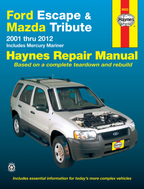 Ford Escape & Mazda Tribute (2001-2012). inc. Mercury Mariner (2005-2011) Haynes Repair Manual (USA)