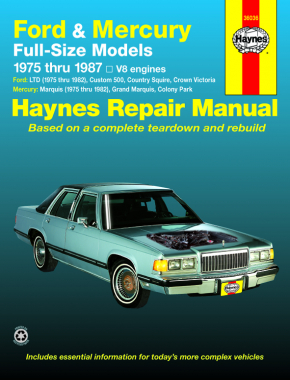 Ford & Mercury full-size Ford LTD & Mercury Marquis (1975-1982); Ford Custom 500, Country Squire, Crown Victoria & Mercury Colony Park (1975-1987); Ford LTD Crown Victoria & Mercury Grand Marquis (1983-1987) Haynes Repair Manual (USA)