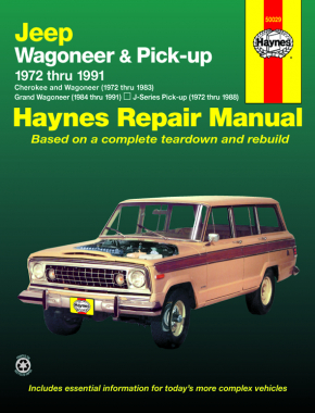 Jeep Wagoneer & Pick-up covering Wagoneer (72-83), Grand Wagoneer (84-91), Cherokee (72-83) & J-Series pick-ups (72-88) Haynes Repair Manual (USA)