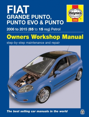 Fiat Grande Punto, Punto Evo and Punto Petrol (06 - 15) Haynes Repair Manual