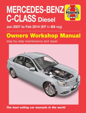 Mercedes-Benz C-Class Diesel (Jun 07 - Feb 14) 07 to 63 Haynes Repair Manual