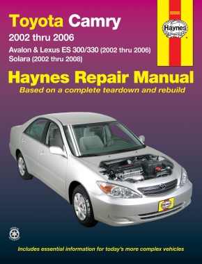 Toyota Camry (2002-2006), Avalon, Lexus ES 300/330 & Toyota Solara (2002-2008) Haynes Repair Manual (USA)