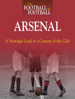 When Football Was Football: Arsenal