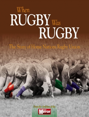 When Rugby Was Rugby (paperback)