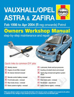 Vauxhall/Opel Astra and Zafira Petrol (Feb 98 - Apr 04) R to 04 Haynes Online Manual