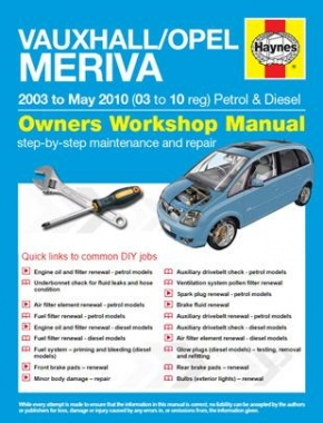 Vauxhall/Opel Meriva Petrol and Diesel (03 - May 10) 03 to 10 Haynes Online Manual