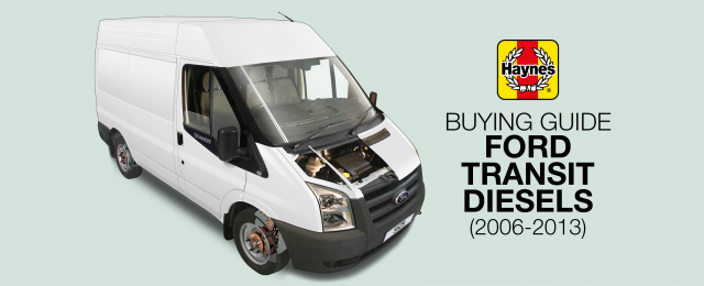 How to buy a Ford Transit diesel (2006-2013) | Haynes Publishing