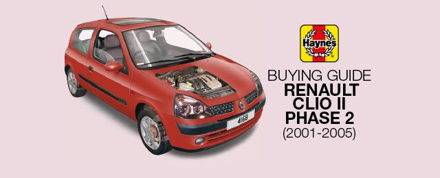 How to buy a Renault Clio II Phase 2 (2001-2005 models)