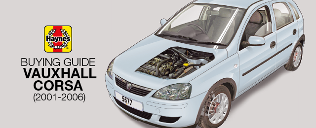 How to buy a Vauxhall Corsa (2001-2006) | Haynes Publishing