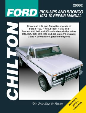 Ford F-100, F-150, F-250, F-350 & Bronco (1973-79) for 2 & 4 wheel drive gas engine models Chilton Repair Manual (USA)