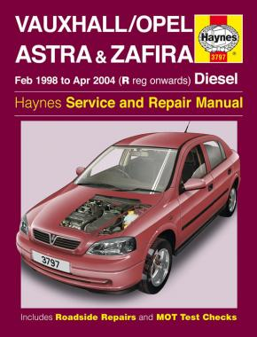 Vauxhall/Opel Astra & Zafira Diesel (Feb 98 - Apr 04) Haynes Repair Manual