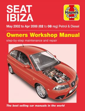 Seat Ibiza Petrol & Diesel (May 02 - Apr 08) Haynes Repair Manual