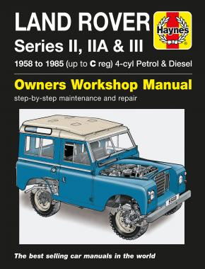 Land Rover Series II, IIA & III Petrol & Diesel (58 - 85) Haynes Repair Manual