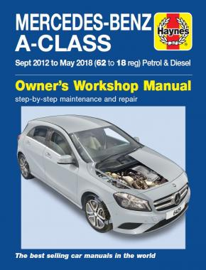 Mercedes-Benz A-Class Sept 12 - May 18 (62 to 18 reg) Petrol & Diesel Haynes Repair Manual