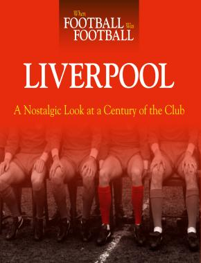 When Football Was Football: Liverpool (paperback)