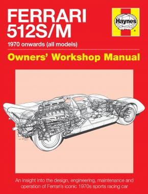 Ferrari 512 S/M Owners' Workshop Manual
