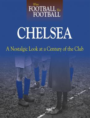 When Football Was Football: Chelsea  (paperback)