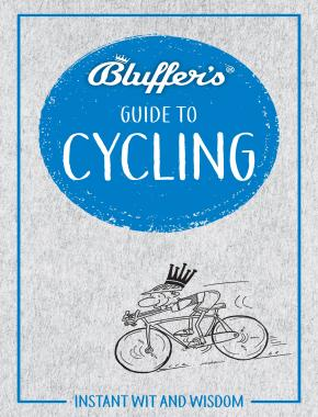 Bluffer's Guide To Cycling