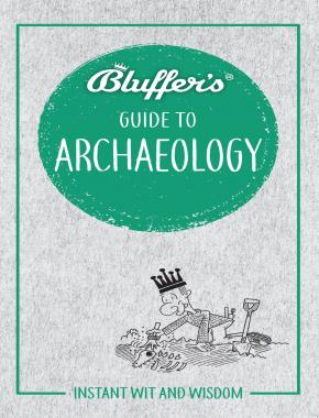 Bluffer's Guide to Archaeology