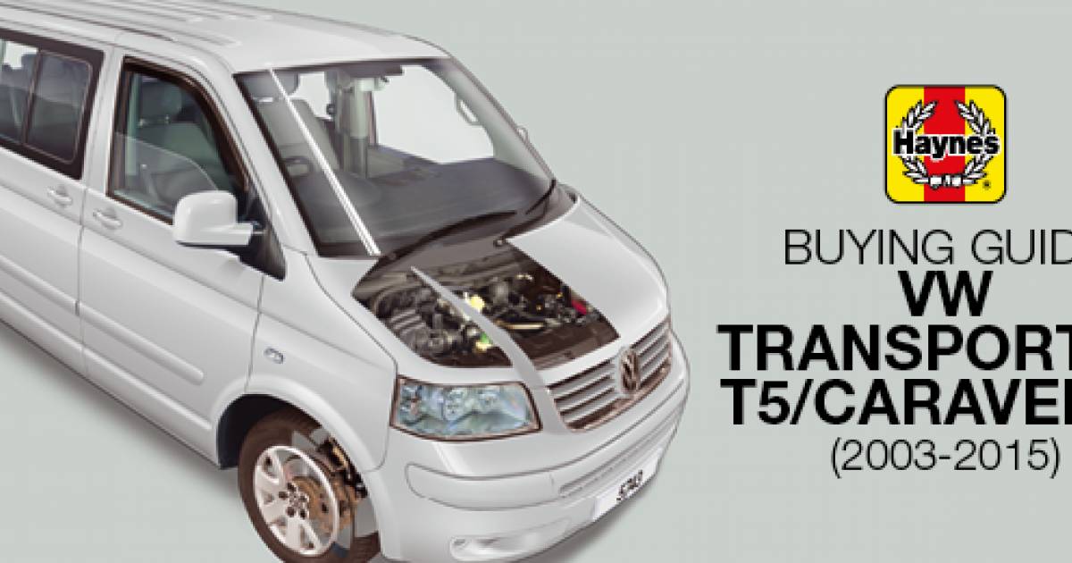 How to buy a Volkswagen Transporter T5/Caravelle (2003-2015