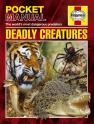 Deadly Creatures: Haynes Pocket Manuals