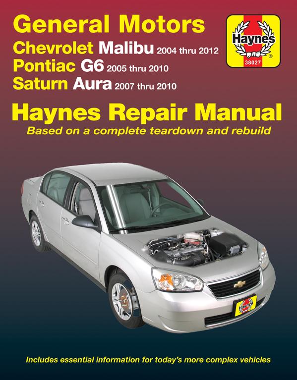 chevrolet malibu 04 12 pontiac g6 05 10 saturn aura 07 10 rh haynes com 2007 Chevrolet Malibu Maxx 2005 Chevrolet Malibu Maxx Custom