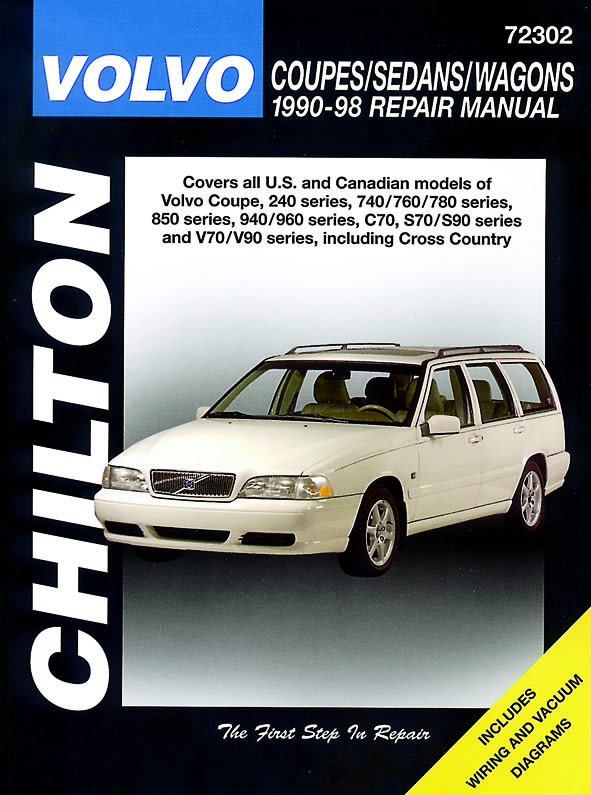 Volvo Coupes, Sedans & Wagons (1990-98) covering the Volvo Coupe, 240 Series, 740/760/780 Series, 850 Series, 940/960 Series, C70, S70/S90 Seri...