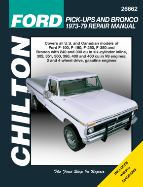 Ford F-100, F-150, F-250, F-350 & Bronco (1973-79) for 2 & 4 wheel drive gas engine models Chilton Repair Manual