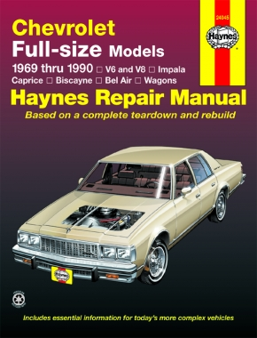 Chevrolet full-size V6 & V8 Gas Impala, Caprice, Biscayne, Bel Air, Kingswood & Townsman (69-90) Haynes Repair Manual