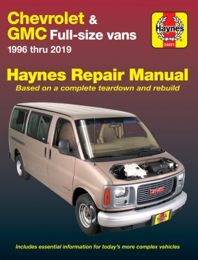 Chevrolet Express & GMC Savana Full-size Gas Vans (96-19) Haynes Repair Manual