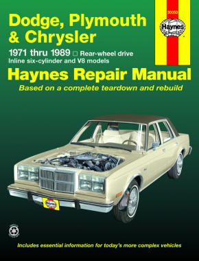 Dodge, Plymouth, & Chrysler RWD 6 cylinder & V8 (71-89) Haynes Repair Manual