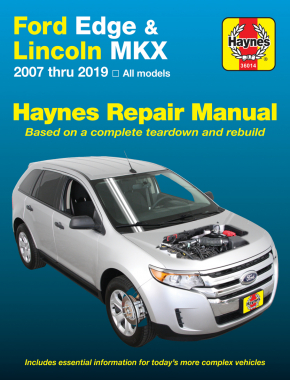 Ford Edge (07-19) & Lincoln MKX (07-18) Haynes Repair Manual