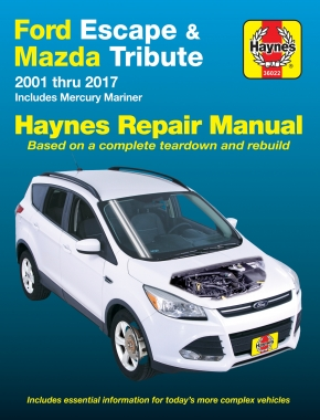 Ford Escape (01-17), Mazda Tribute (01-11) & Mercury Mariner (05-11) Haynes Repair Manual