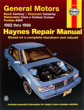Buick Century, Chevrolet Celebrity, Oldsmobile Ciera/Cutlass Cruiser & Pontiac 6000 (82-96) Haynes Repair Manual
