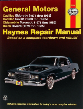 Cadillac Eldorado (71-85), Cadillac Seville (80-85), Oldsmobile Toronado (71-85), & Buick Riviera (79-85) with Gas Engines Haynes Repair Manual