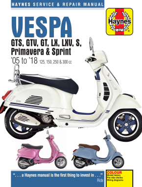 Vespa GTS, GTV, LX & S 125 to 300 (05 - 18) Haynes Repair Manual