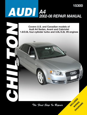 Audi A4 US/Canadian models Audi A4 Sedan, Avant & Cabriolet (2002-08) (Does not include diesel, S4 or RS4 model information) Chilton Repair Manual (USA)