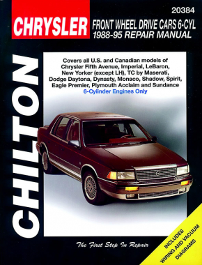 Chrysler Front Wheel Drive Cars with 6 Cylinder Engine (1988-95) covering Chrysler Fifth Avenue, Imperial, LeBaron, New Yorker (except LH) & TC by Maserati; Dodge Daytona, Dynasty, Monaco, Shadow & Spirit; Eagle Premier; Chilton Repair Manual (USA)