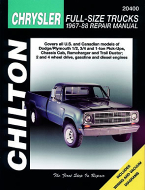 Chrysler Full-Size Trucks (1967-88) covering Dodge/Plymouth 1/2, 3/4 & 1 ton Pick-Ups, Chassis Cab, Ramcharger & Trail Duster (2 & 4 wheel drive, gas & diesels) Chilton Repair Manual (USA)