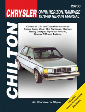 Chrysler Omni/Horizon/Rampage Chilton Repair Manual for 1978-89 covering all models of Dodge Omni, Miser, 024, Rampage, Charger (1979-89) and Shelby Charger; Plymouth Horizon, Scamp, TC3 and Turismo