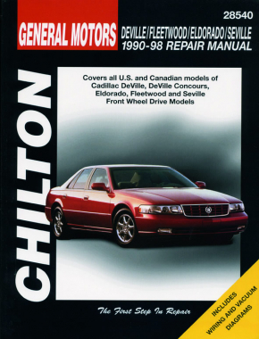 General Motors DeVille, Fleetwood, Eldorado, Seville (1990-98) covering all Front-Wheel Drive models of Cadillac DeVille, DeVille Concours, Eldorado, Fleetwood, Seville, Sixty Special, SLS & STS Chilton Repair Manual (USA)