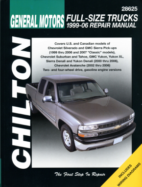 "General Motors Full-Size Trucks (1999-06) for of Chevrolet Silverado, GMC Sierra & Sierra Denali Pick-ups (1999-06) & 2007 ""Classic"" models), Chevrolet Suburban & Tahoe, GMC Yukon, Yukon XL & Chilton Repair Manual (USA)"