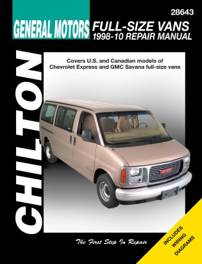 General Motors Full-Size Vans (1998-10) for of Chevrolet Express & GMC Savana full-size vans (exc. FWD, diesel & 8.1L engine models) Chilton Repair Manual (USA)