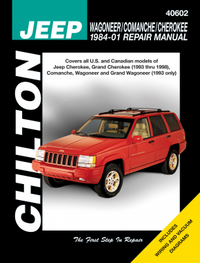 Jeep (1984-01) for of Jeep Cherokee, Gr& Cherokee (1993-98), Comanche, Wagoneer & Gr& Wagoneer (1993 only) Chilton Repair Manual (USA)