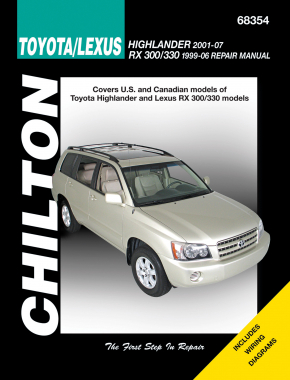 Toyota Highlander & Lexus RX 300/330 covering Highlander (2001-07) & RX 300/330 (1999-06) (Does not include information specific to hybrid models) Chilton Repair Manual (USA)