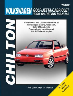 Volkswagen Golf, Jetta and Cabriolet Chilton Repair Manual covering Cabrio, Cabriolet, Golf, GTI and Jetta Four-cylinder gasoline and 1.9L ECOdiesel engine for 1990-98