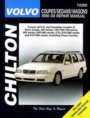 Volvo Coupes, Sedans & Wagons (1990-98) covering the Volvo Coupe, 240 Series, 740/760/780 Series, 850 Series, 940/960 Series, C70, S70/S90 Series & V70/V90 Series (Including Cross Country) Chilton Repair Manual (USA)